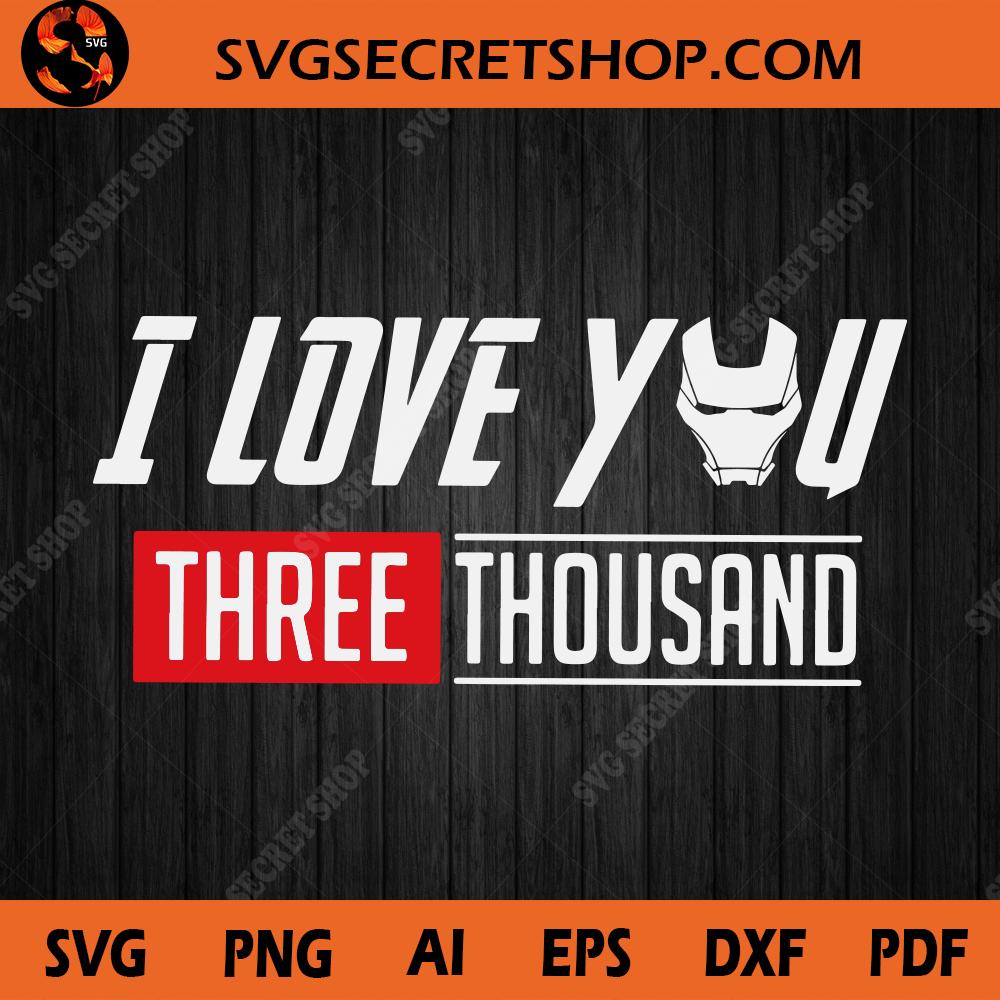 Download I Love You Three Thousand SVG, Avengers EndGame, I Love ...